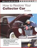 How to Restore Your Collector Car, Tom Brownell and Jason Scott, 0760335419