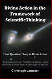 Divine Action in the Framework of Scientific Thinking : From Quantum Theory to Divine Action, Lameter, Christoph, 0977245411