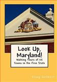 Look up, Maryland! Walking Tours of 25 Towns in the Free State, Doug Gelbert, 0982575416
