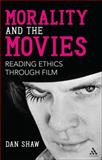 Morality and the Movies 0th Edition
