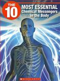The 10 Most Essential Chemical Messengers in the Body, Julie Clark, 155448541X