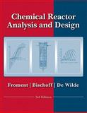 Chemical Reactor Analysis and Design, Froment, Gilbert F. and Bischoff, Kenneth B., 0470565411