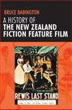 A History of the New Zealand Fiction Feature Film, Babington, Bruce, 0719075416