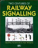 Railway Signalling : From Colored Flags to Computers, Kitchenside, Geoffrey, 0860935418