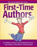 First-Time Authors : 64 Children's Writers' First Published Pieces--with Authors' and Editors' Commentaries, Pamela Glass Kelly, ed., 1889715417