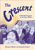 Crescent : Stories to Introduce the Concept of Moral Values for Children Aged 5 to 7, Mather, Margaret and Yeowart, Elizabeth, 1904315410