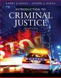 Introduction to Criminal Justice, Siegel, Larry J. and Senna, Joseph J., 0495095419