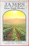 James : How Faith Works, Concordia Publishing House, 0570095417