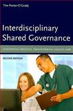 Interdisciplinary Shared Governance : Integrating Practice, Transforming Health Care, Porter-O'Grady, Timothy, 0763765414