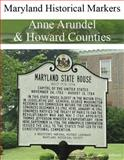 Maryland Historical Markers Anne Arundel and Howard Counties, Blackpool, Stephen, 0974255416