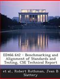 Ed466 642 - Benchmarking and Alignment of Standards and Testing, Cse Technical Report, Robert Rothman and Jean B. Slattery, 1289695415