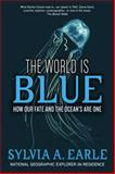 The World Is Blue, Sylvia A. Earle, 1426205414