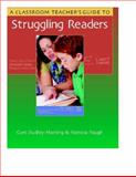 A Classroom Teacher's Guide to Struggling Readers, Dudley-Marling, Curt and Paugh, Patricia, 0325005419