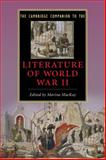 The Cambridge Companion to the Literature of World War II, MacKay, Marina, 0521715415
