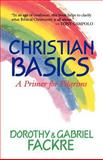 Christian Basics, Dorothy Fackre and Gabriel Fackre, 0802805418