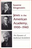Jews in the American Academy, 1900-1940, Susanne Klingenstein, 0815605412