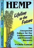 Hemp, Lifeline to the Future : The Unexpected Answer for Our Environmental and Economic Recovery, Conrad, Chris, 0963975412