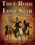 They Rode for the Lone Star, Thomas W. Knowles, 0979435412