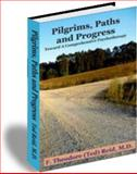 Pilgrims, Paths and Progress : Toward A Comprehensive Psychotherapy, Reid, Ted, 1931335419