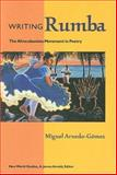 Writing Rumba : The Afrocubanista Movement in Poetry, Arnedo-Gómez, Miguel, 081392541X
