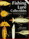 Fishing Lure Collectibles, Dudley Murphy and Rick Edmisten, 0891455418