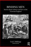Binding Men, Lois S. Bibbings, 1904385419