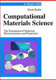 Computational Materials Science : The Simulation of Materials, Microstructures and Properties, Raabe, Dierk, 3527295410