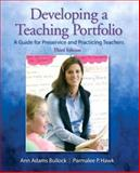 Developing a Teaching Portfolio : A Guide for Preservice and Practicing Teachers, Bullock, Ann Adams and Hawk, Parmalee P., 0135135419
