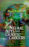 Neural Nets and Chaotic Carriers, Whittle, Peter, 0471985414