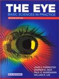 The Eye : Basic Sciences in Practice, Forrester, John V. and Dick, Andrew, 0702025410
