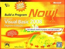 Microsoft Visual Basic 2008 : Build a Program Now!, Pelland, Patrice, 0735625417