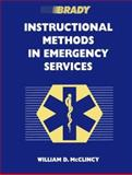 Instructional Methods in Emergency Services : A Resource Text Designed for EMS, Fire, and Rescue Instructors, McClincy, William D., 0893035416