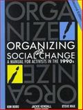 Organizing for Social Change : A Manual for Activists in the 1990s, Bobo, Kimberley and Kendall, Jackie, 0929765419