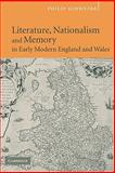 Literature, Nationalism, and Memory in Early Modern England and Wales, Schwyzer, Philip, 0521125421