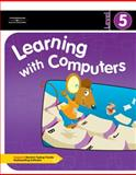 Learning with Computers Level 5, Trabel, Diana and Hoggatt, Jack, 0538435429