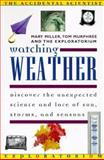 Watching Weather : Science for Hobbyists, Exploratorium Staff and Murphee, Tom, 0805045422