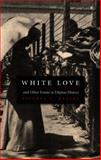 White Love and Other Events in Filipino History, Rafael, Vicente L., 082232542X