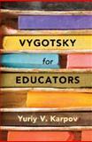 Vygotsky for Educators, Karpov, Yuriy V., 1107065429
