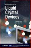 Fundamentals of Liquid Crystal Devices, Wu, Shin-Tson and Yang, Deng-Ke, 047001542X