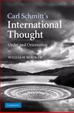 Carl Schmitt's International Thought : Order and Orientation, Hooker, William, 0521115426