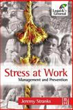 Stress at Work : Management and Prevention, Stranks, Jeremy, 0750665424