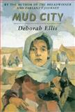 Mud City, Deborah Ellis, 0888995423