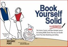 Book Yourself Solid Illustrated, Michael Port, 111849542X