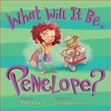 What Will It Be, Penelope?, Tori Corn, 162087542X