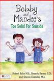 Bobby and Mandee's Too Solid for Suicide, Robert Kahn and Beverly Harvey, 1629025429