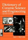 Dictionary of Ceramic Science and Engineering, McColm, Ian J., 0306445425