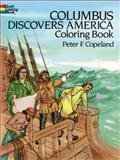 Columbus Discovers America Coloring Book, Peter F. Copeland, 0486255425