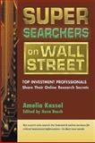 Super Searchers on Wall Street, Amelia Kassel, 0910965420