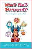 Who? Me? Stressed?, Lynise Anderson N. D., 1441505423