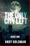 The Only City Left, Andy Goldman, 1500455423